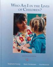 Cover of: Who Am I In The Lives of Children? An Introduction to Teaching Young Children