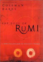 Cover of: The soul of Rumi: a new collection of ecstatic poems