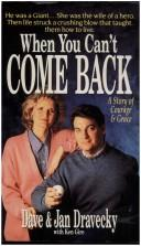 Cover of: When You Can't Come Back: A Story of Courage & Grace