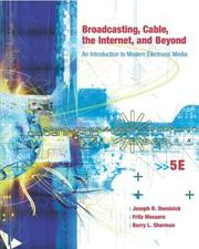 Cover of: Broadcasting, Cable, the Internet and Beyond