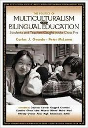 Cover of: The politics of multiculturalism and bilingual education