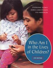 Cover of: Who Am I in the Lives of Children? An Introduction to Teaching Young Children (6th Edition)
