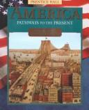 Cover of: America: Pathways to the Present