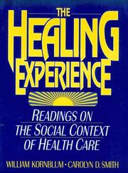 Cover of: Healing Experience, The: Readings on the Social Context of Health Care