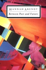 Cover of: Between past and future: Eight Exercies in Political Thought
