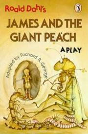 Cover of: Roald Dahl's James and the Giant Peach: A play
