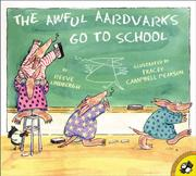 Cover of: The Awful Aardvarks Go to School (Picture Books)