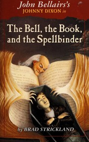 Cover of: The Bell, the Book, and the Spellbinder(Johnny Dixon)