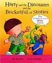 Cover of: Harry and the Dinosaurs and the Bucketful of Stories