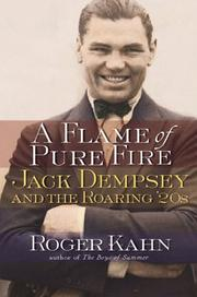 Cover of: A Flame of Pure Fire: Jack Dempsey and the Roaring '20s