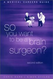 Cover of: So you want to be a brain surgeon?