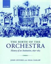 Cover of: The Birth of the Orchestra: History of an Institution, 1650-1815