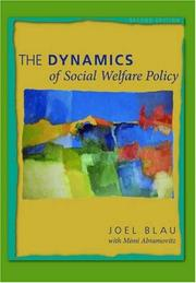 Cover of: The Dynamics of Social Welfare Policy