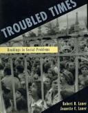Cover of: Troubled Times: Readings in Social Problems
