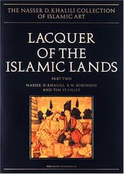 Cover of: LACQUER OF THE ISLAMIC LANDS. Part Two (The Nasser D. Khalili Collection of Islamic Art, VOL XXII)