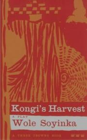 Cover of: Kongi's Harvest: A Play (Three Crowns)