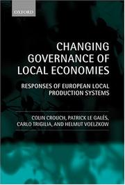 Cover of: Changing Governance of Local Economies: Responses of European Local Production Systems