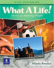 Cover of: What a Life! Stories of Amazing People (High Beginning Student Book)