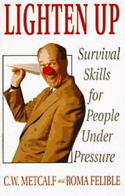 Cover of: Lighten Up: Survival Skills for People Under Pressure