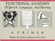 Cover of: Functional Anatomy of Speech, Language and Hearing