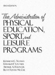 Cover of: Administration of Physical Education, Sport, and Leisure Programs, The