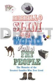 Cover of: Amarillo Slim in a World Full of Fat People