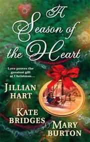 Cover of: A Season of the Heart: Rocky Mountain Christmas/The Christmas Gifts/The Christmas Charm (Harlequin Historical Series)