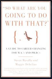 Cover of: So What Are You Going to Do With That?