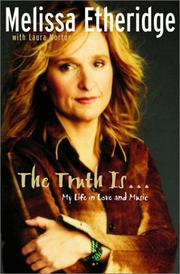 Cover of: The Truth Is... My Life in Love and Music