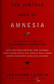 Cover of: The Vintage Book of Amnesia: An Anthology of Writing on the Subject of Memory Loss