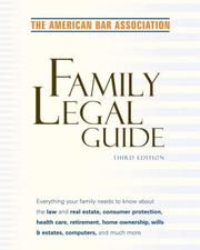 Cover of: American Bar Association Family Legal Guide (third edition): Everything your family needs to know about the law and real estate, consumer protection, health ... Bar Association Family Legal Guide)