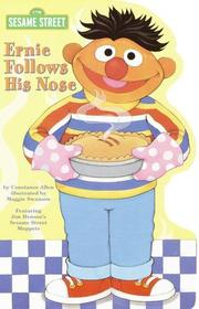 Cover of: Ernie Follows His Nose (Shaped Board Book, 2)