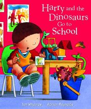 Cover of: Harry and the Dinosaurs Go To School (Harry and the Dinosaurs)