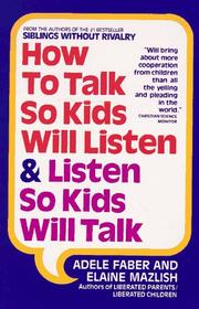 Cover of: How to Talk So Kids Will Listen and Listen So Kids Will Talk