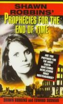 Cover of: Shawn Robbins' Prophecies for the End of Time