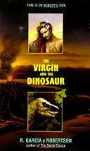 Cover of: The Virgin and the Dinosaur