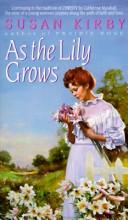 Cover of: As the Lily Grows (Prairie Rose Series #2)