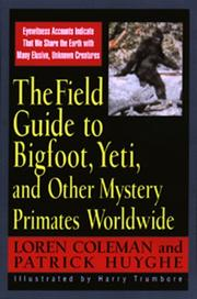 Cover of: Field Guide To Bigfoot, Yeti, & Other Mystery Primates Worldwide
