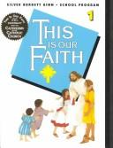 Cover of: This Is Our Faith