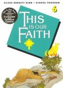 Cover of: This Is Our Faith 6
