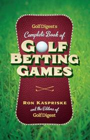 Cover of: Golf Digest's Complete Book of Golf Betting Games