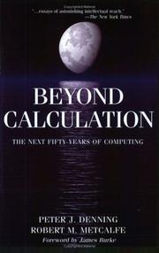Cover of: Beyond Calculation: The Next Fifty Years of Computing