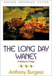 Cover of: The long day wanes: a Malayan trilogy