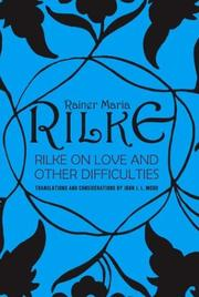 Cover of: Rilke on love and other difficulties: Translations and considerations of Rainer Maria Rilke
