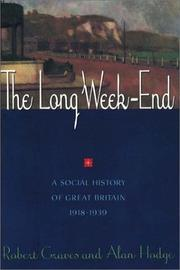Cover of: The long week-end: a social history of Great Britain, 1918-1939