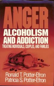 Cover of: Anger, Alcoholism, and Addiction: Treating Individuals, Couples, and Families