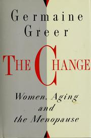 Cover of: Change, The: Women, Aging and the Menopause