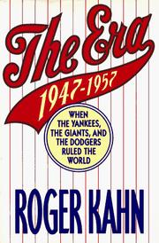 Cover of: The era: 1947-1957, when the Yankees, the Giants, and the Dodgers ruled the world