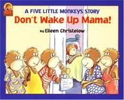 Cover of: Don't Wake Up Mama! (A Five Little Monkeys Story)