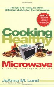 Cover of: Cooking Healthy With a Microwave: A Healthy Exchanges Cookbook